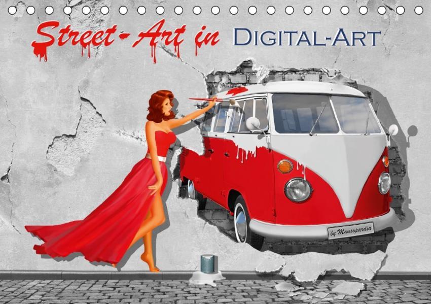Street-Art in Digital-Art by Mausopardia (Tischkalender 2017 DIN A5 quer) - Coverbild