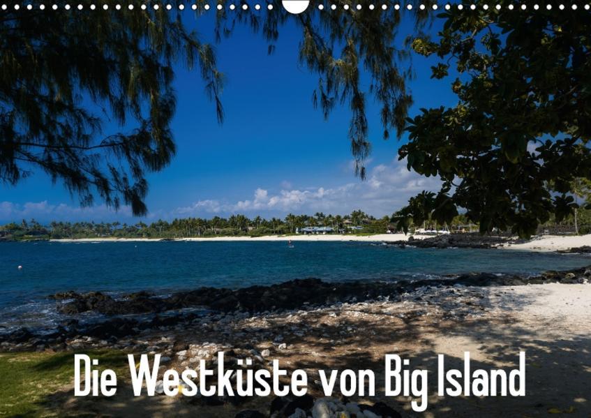 Die Westküste von Big Island (Wandkalender 2017 DIN A3 quer) - Coverbild