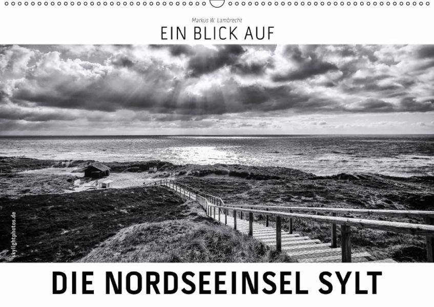 Ein Blick auf die Nordseeinsel Sylt (Wandkalender 2017 DIN A2 quer) - Coverbild