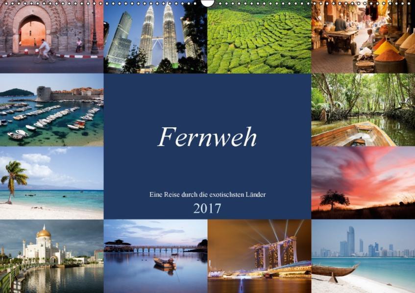 Fernweh - Die Sehnsucht nach der Welt (Wandkalender 2017 DIN A2 quer) - Coverbild