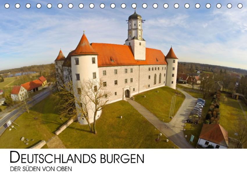 Deutschlands Burgen - Der Süden von oben (Tischkalender 2017 DIN A5 quer) - Coverbild
