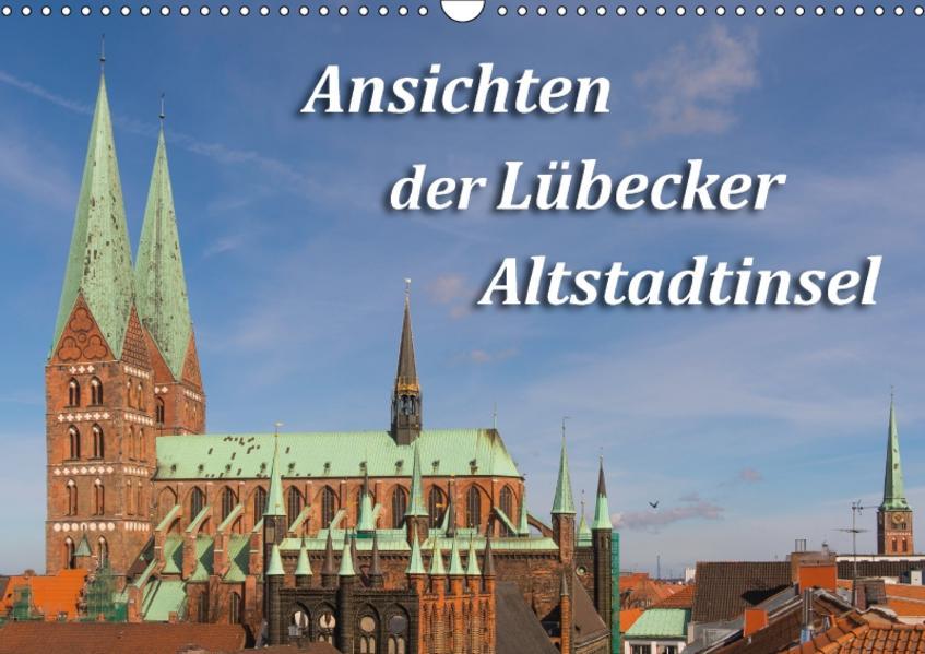Ansichten der Lübecker Altstadtinsel (Wandkalender 2017 DIN A3 quer) - Coverbild
