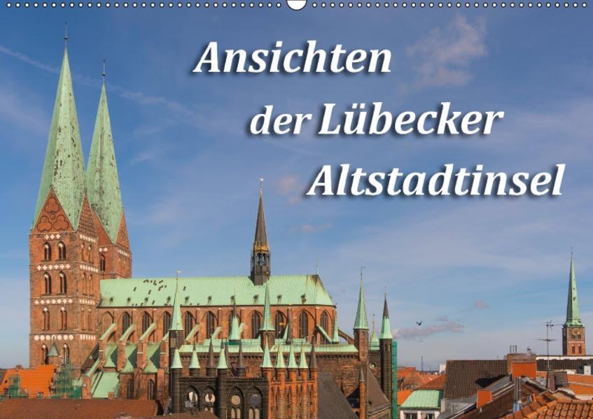 Ansichten der Lübecker Altstadtinsel (Wandkalender 2017 DIN A2 quer) - Coverbild