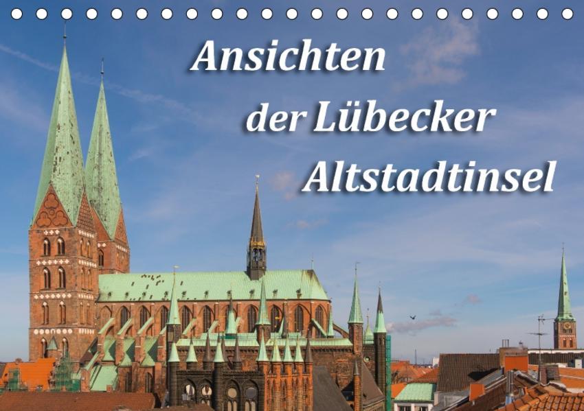 Ansichten der Lübecker Altstadtinsel (Tischkalender 2017 DIN A5 quer) - Coverbild