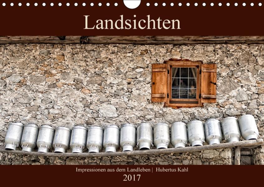 Landsichten - Impressionen aus dem Landleben (Wandkalender 2017 DIN A4 quer) - Coverbild