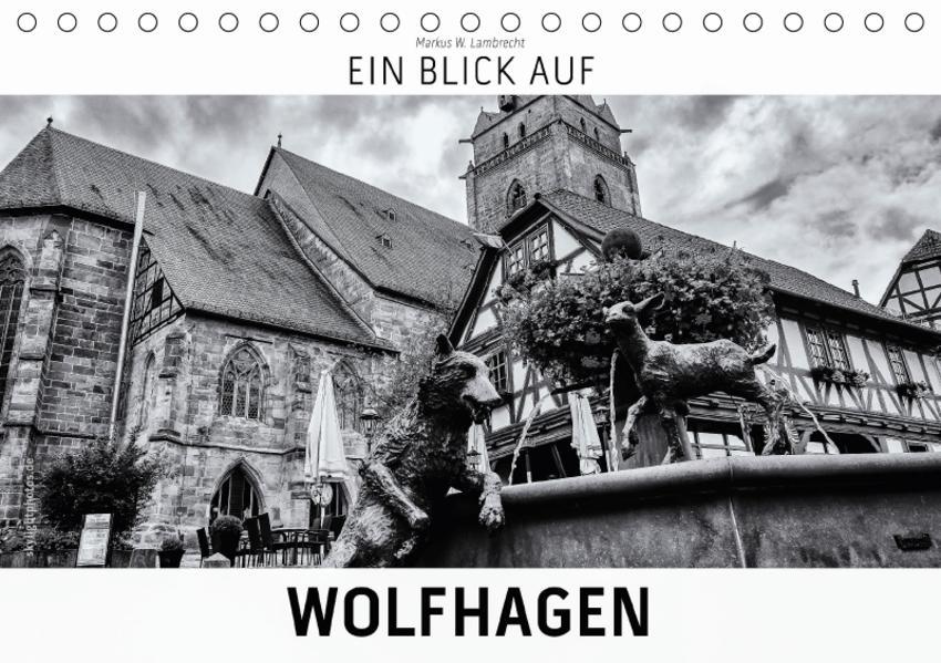 Ein Blick auf Wolfhagen (Tischkalender 2017 DIN A5 quer) - Coverbild