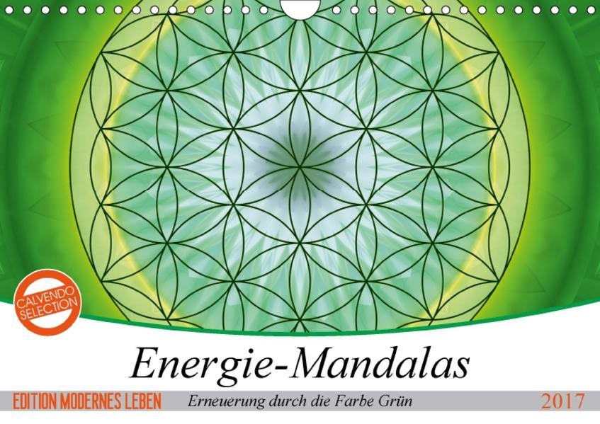 Energie - Mandalas in Grün, Erneuerung durch die Farbe Grün (Wandkalender 2017 DIN A4 quer) - Coverbild