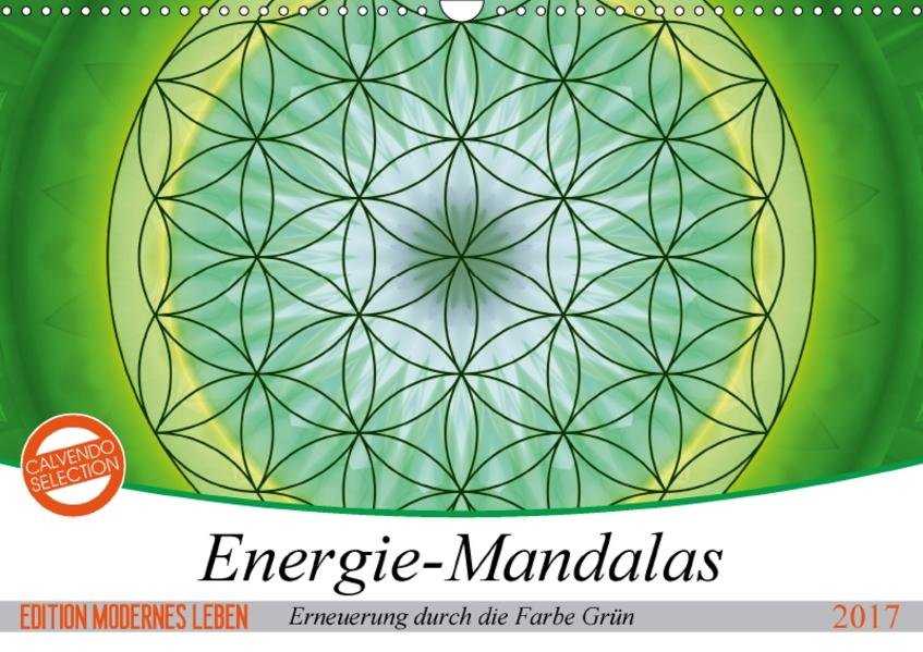 Energie - Mandalas in Grün, Erneuerung durch die Farbe Grün (Wandkalender 2017 DIN A3 quer) - Coverbild