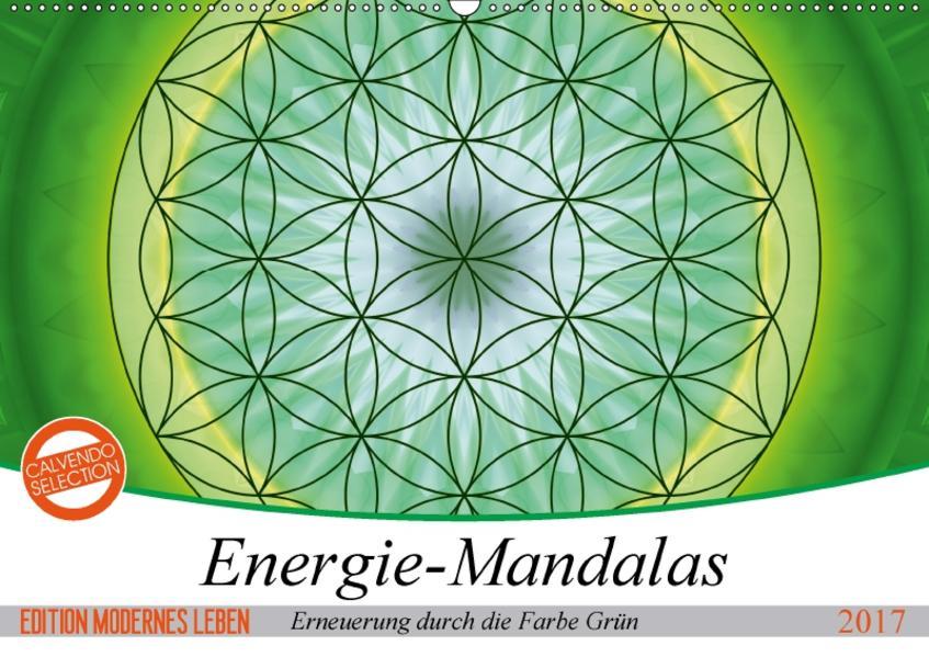 Energie - Mandalas in Grün, Erneuerung durch die Farbe Grün (Wandkalender 2017 DIN A2 quer) - Coverbild