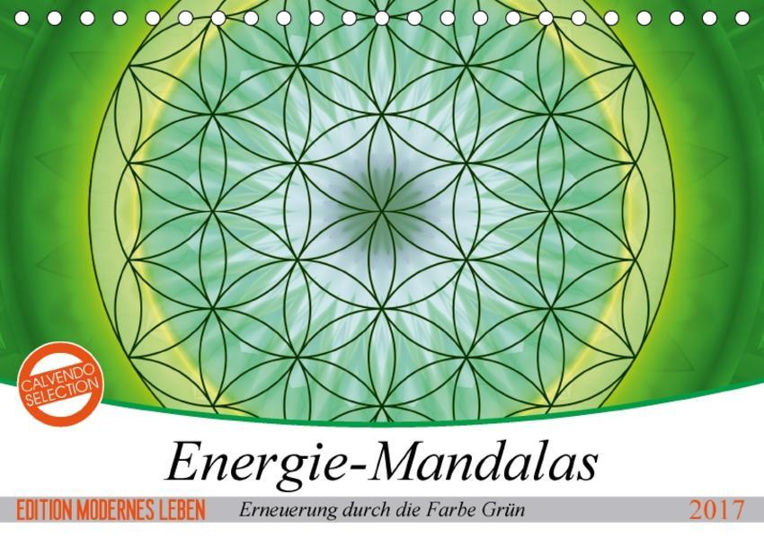 Energie - Mandalas in Grün, Erneuerung durch die Farbe Grün (Tischkalender 2017 DIN A5 quer) - Coverbild