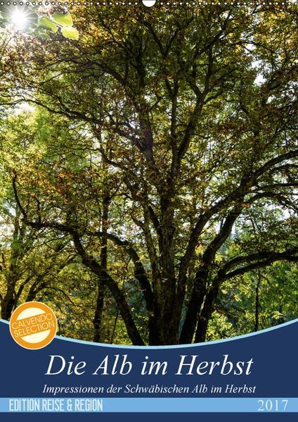 Die Alb im Herbst (Wandkalender 2017 DIN A2 hoch) - Coverbild