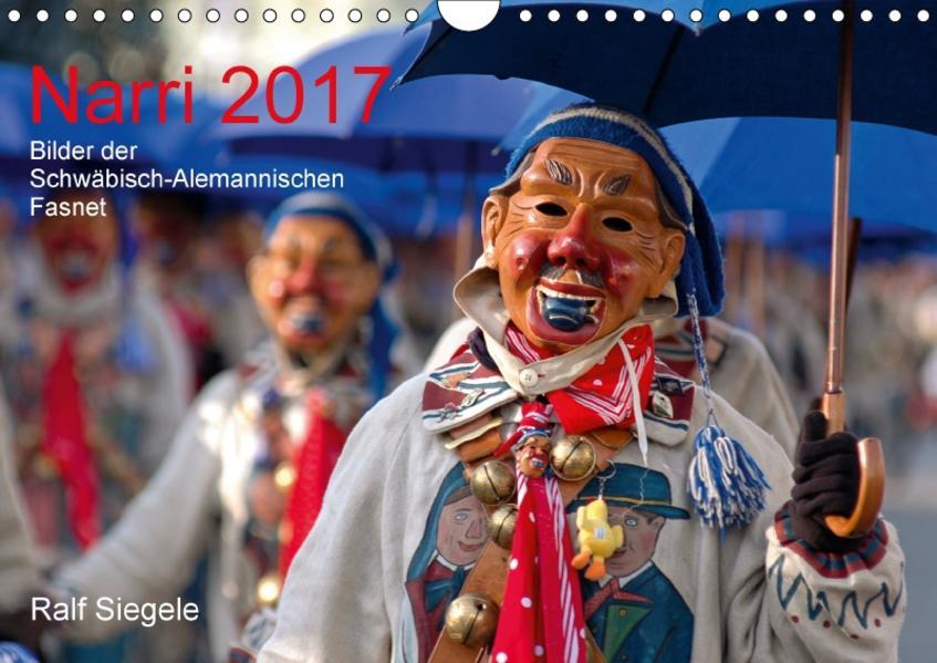 Narri 2017 Bilder der Schwäbisch-Alemannischen Fasnet (Wandkalender 2017 DIN A4 quer) - Coverbild