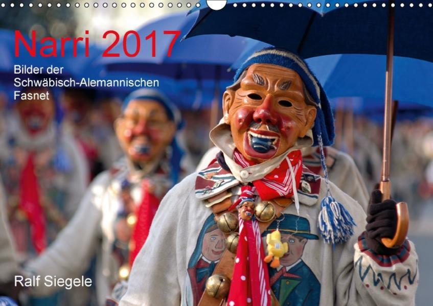Narri 2017 Bilder der Schwäbisch-Alemannischen Fasnet (Wandkalender 2017 DIN A3 quer) - Coverbild