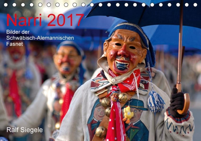 Narri 2017 Bilder der Schwäbisch-Alemannischen Fasnet (Tischkalender 2017 DIN A5 quer) - Coverbild
