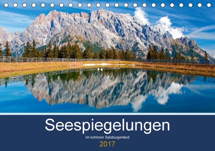 Seespiegelungen im schönen SalzburgerlandAT-Version  (Tischkalender 2017 DIN A5 quer) - Coverbild