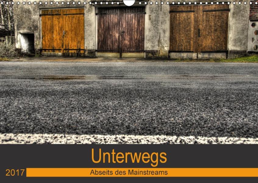 Unterwegs - Abseits des Mainstreams (Wandkalender 2017 DIN A3 quer) - Coverbild