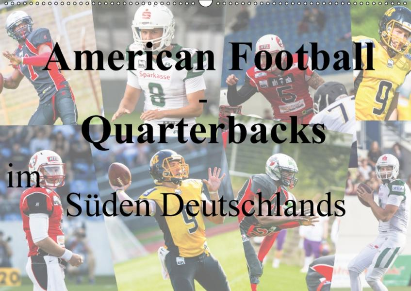 American Football - Quarterbacks im Süden Deutschlands (Wandkalender 2017 DIN A2 quer) - Coverbild