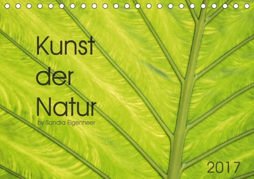 Kunst der Natur (Tischkalender 2017 DIN A5 quer) - Coverbild