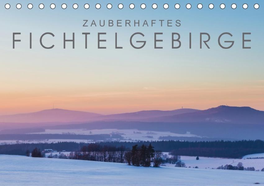 Zauberhaftes Fichtelgebirge (Tischkalender 2017 DIN A5 quer) - Coverbild