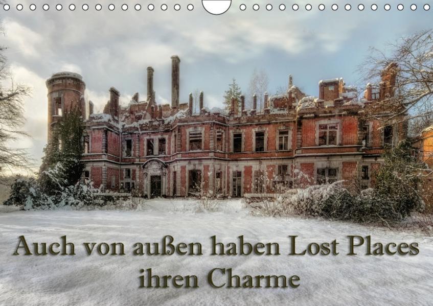 Auch von außen haben Lost Places ihren Charme (Wandkalender 2017 DIN A4 quer) - Coverbild