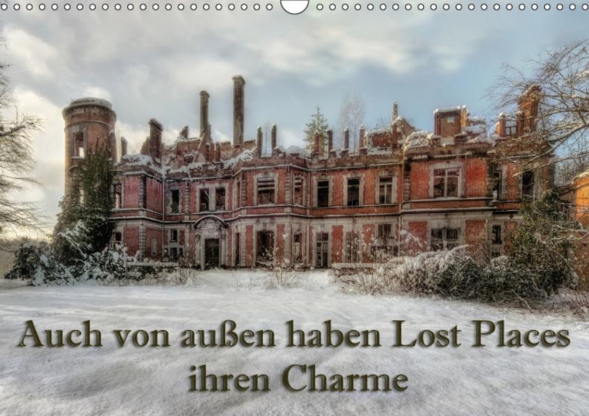 Auch von außen haben Lost Places ihren Charme (Wandkalender 2017 DIN A3 quer) - Coverbild