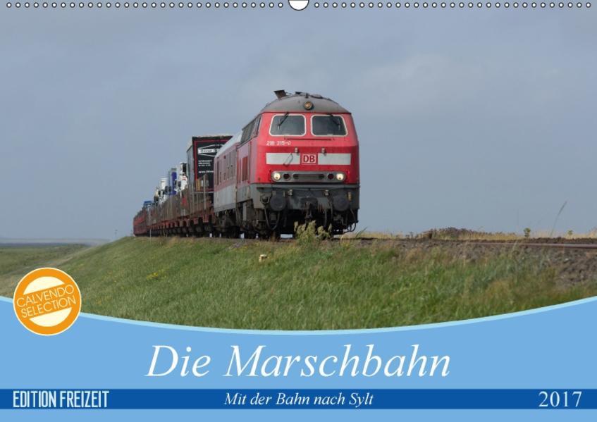 Die Marschbahn (Wandkalender 2017 DIN A2 quer) - Coverbild
