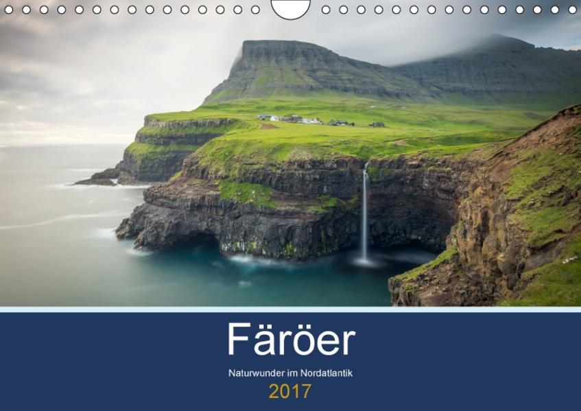 Färöer - Naturwunder im Nordatlantik (Wandkalender 2017 DIN A4 quer) - Coverbild