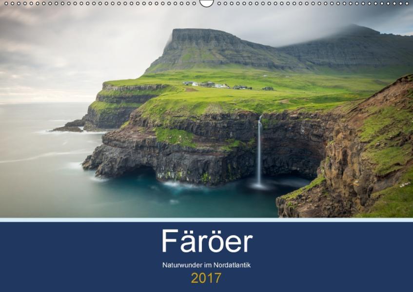 Färöer - Naturwunder im Nordatlantik (Wandkalender 2017 DIN A2 quer) - Coverbild