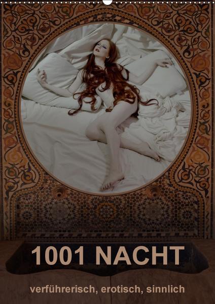 1001 NACHT - verführerisch, erotisch, sinnlich (Wandkalender 2017 DIN A2 hoch) - Coverbild