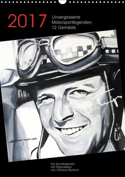 Unvergessene Motorsportlegenden, 12 Gemälde (Wandkalender 2017 DIN A3 hoch) - Coverbild