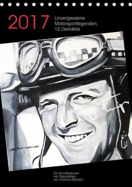 Unvergessene Motorsportlegenden, 12 Gemälde (Tischkalender 2017 DIN A5 hoch) - Coverbild