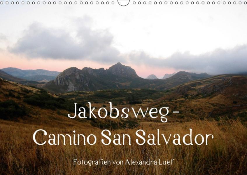 Jakobsweg - Camino San Salvador (Wandkalender 2017 DIN A3 quer) - Coverbild
