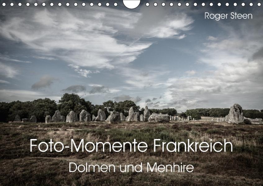 Foto-Momente Frankreich - Dolmen und Menhire (Wandkalender 2017 DIN A4 quer) - Coverbild