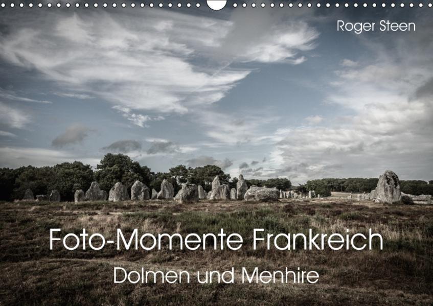 Foto-Momente Frankreich - Dolmen und Menhire (Wandkalender 2017 DIN A3 quer) - Coverbild