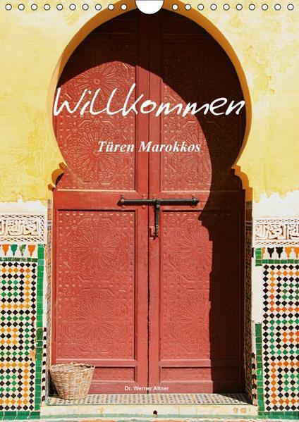 Willkommen - Türen Marokkos (Wandkalender 2017 DIN A4 hoch) - Coverbild