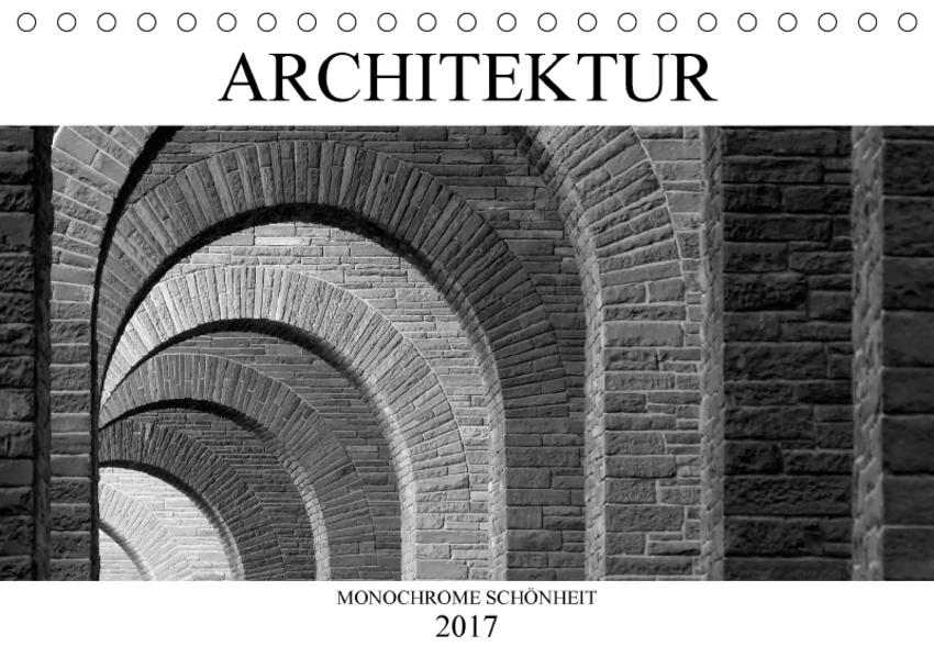 Architektur - Monochrome Schönheit (Tischkalender 2017 DIN A5 quer) - Coverbild