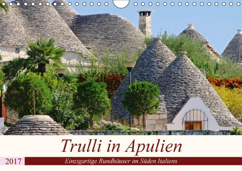 Trulli in Apulien - Einzigartige Rundhäuser im Süden Italiens (Wandkalender 2017 DIN A4 quer) - Coverbild