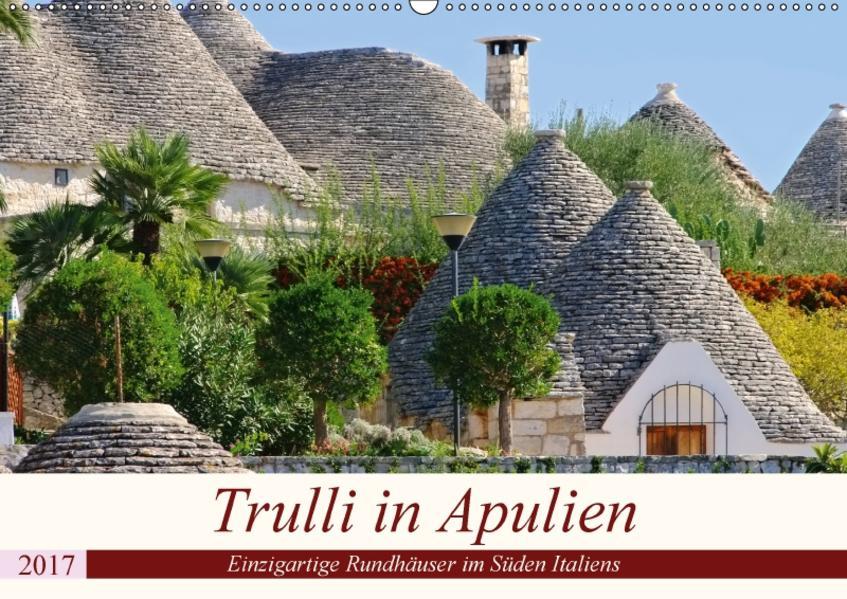 Trulli in Apulien - Einzigartige Rundhäuser im Süden Italiens (Wandkalender 2017 DIN A2 quer) - Coverbild