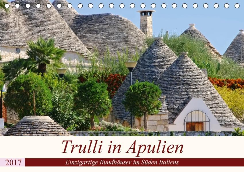 Trulli in Apulien - Einzigartige Rundhäuser im Süden Italiens (Tischkalender 2017 DIN A5 quer) - Coverbild