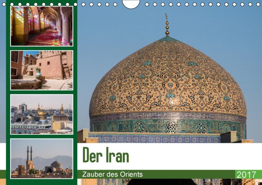Der Iran - Zauber des Orients (Wandkalender 2017 DIN A4 quer) - Coverbild