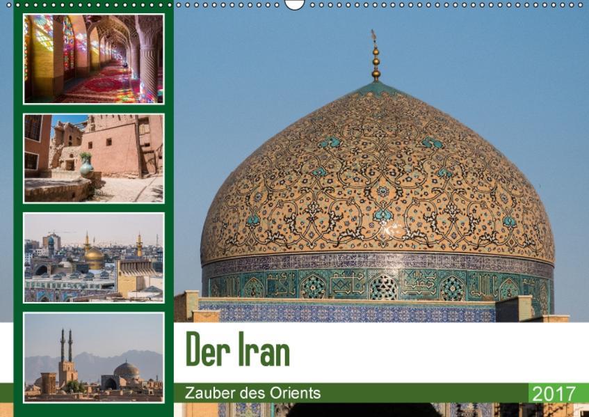 Der Iran - Zauber des Orients (Wandkalender 2017 DIN A2 quer) - Coverbild