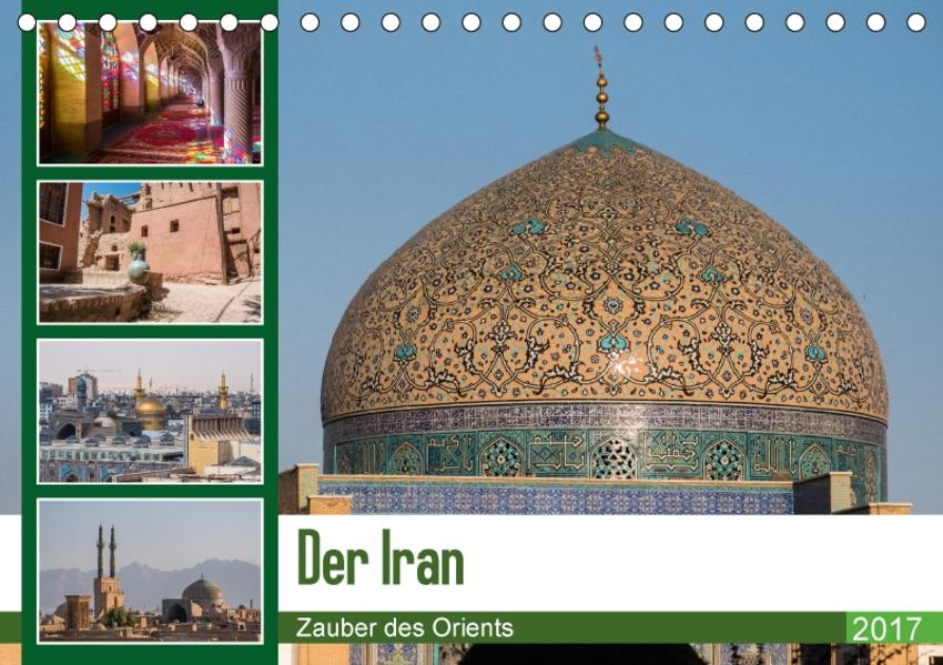 Der Iran - Zauber des Orients (Tischkalender 2017 DIN A5 quer) - Coverbild