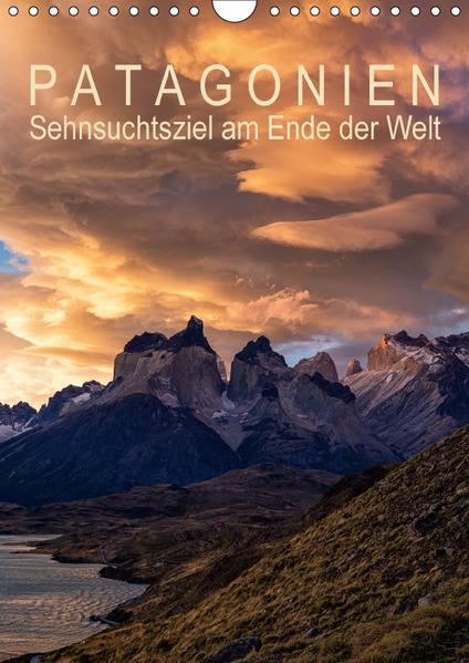 Patagonien: Sehnsuchtsziel am Ende der Welt (Wandkalender 2017 DIN A4 hoch) - Coverbild