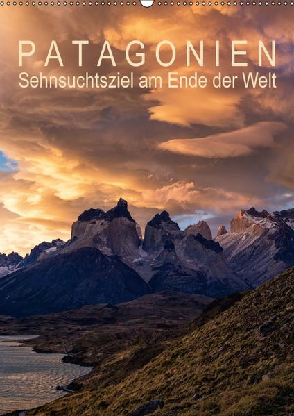 Patagonien: Sehnsuchtsziel am Ende der Welt (Wandkalender 2017 DIN A2 hoch) - Coverbild