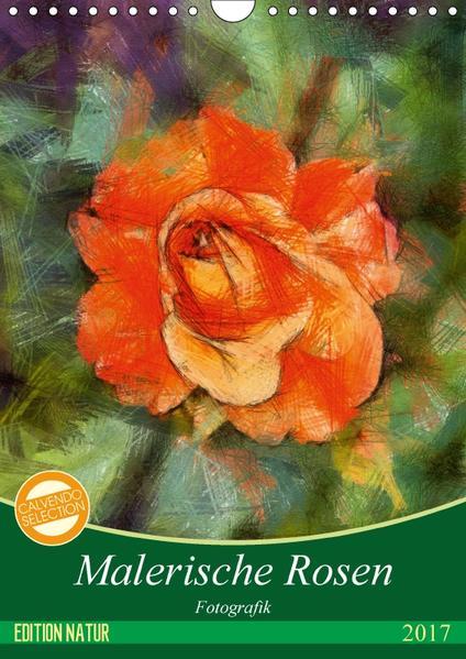 Malerische Rosen (Wandkalender 2017 DIN A4 hoch) - Coverbild