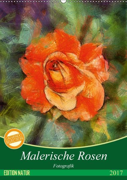 Malerische Rosen (Wandkalender 2017 DIN A2 hoch) - Coverbild
