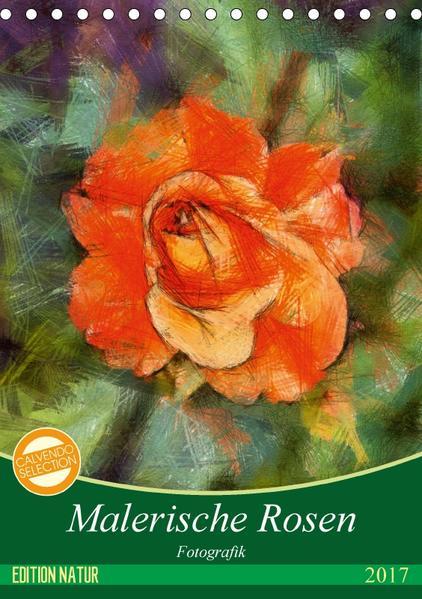 Malerische Rosen (Tischkalender 2017 DIN A5 hoch) - Coverbild