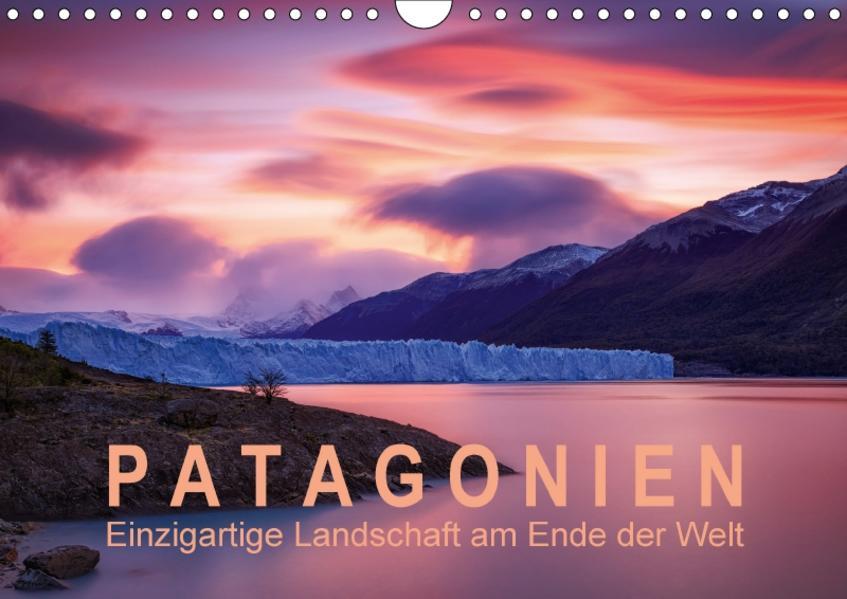 Patagonien: Einzigartige Landschaft am Ende der Welt (Wandkalender 2017 DIN A4 quer) - Coverbild