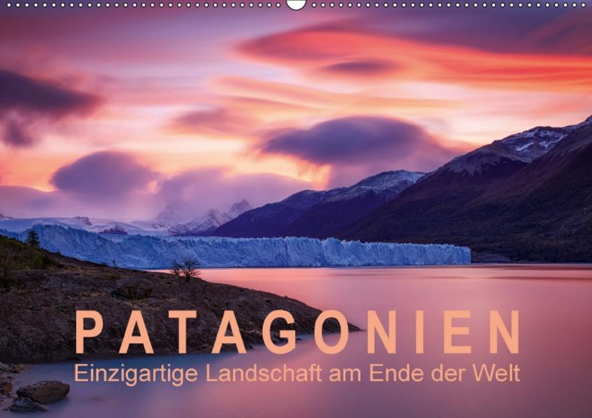 Patagonien: Einzigartige Landschaft am Ende der Welt (Wandkalender 2017 DIN A2 quer) - Coverbild