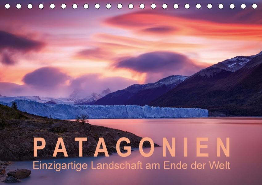 Patagonien: Einzigartige Landschaft am Ende der Welt (Tischkalender 2017 DIN A5 quer) - Coverbild
